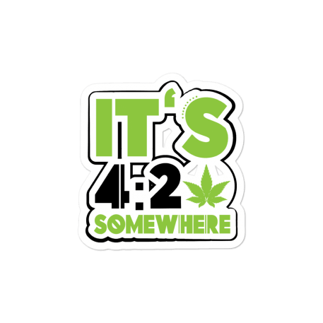It's 420 Somewhere Bubble-free stickers