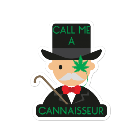 Call Me A Cannaisseur Bubble-free stickers